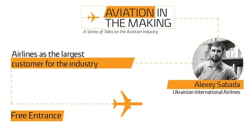 "Alexey Sabada ""Ukrainian International Airlines public lecture: Airlines as the largest customer for the industry"""