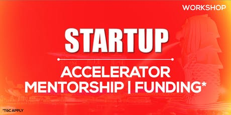 Startup - Accelerator, Mentorship & Funding (Workshop) tickets