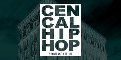 Central California Hip Hop Showcase Vol. III tickets