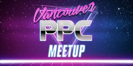 Vancouver PPC Meetup tickets