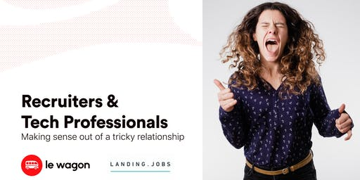 Recruiters & Tech Professionals, making sense out of a tricky relationship.