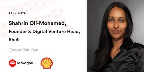 Le Wagon Talk with Shahrin Oli-Mohamed, Digital Transformation @ Shell tickets