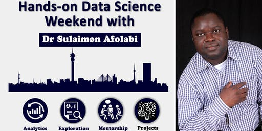 Hands-on Data Science  Weekend with Dr Sulaimon Afolabi
