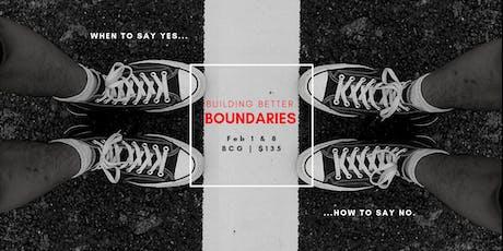 Building Better Boundaries  tickets