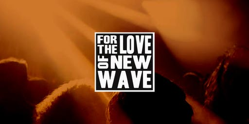 For The Love Of New Wave