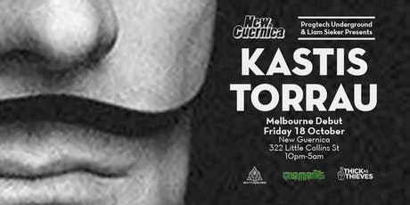 Kastis Torrau @ New Guernica, Oct18, Presented by Progtech Underground & Liam Sieker tickets