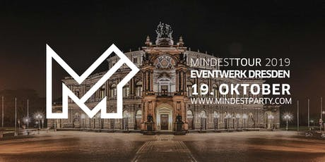 Mindestparty in Dresden Tickets