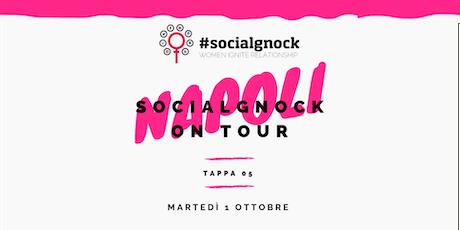 socialgnock On Tour - NAPOLI biglietti
