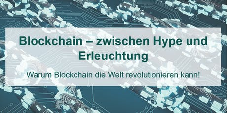 Blockchain – zwischen Hype und Erleuchtung: Warum Blockchain die Welt re... Tickets