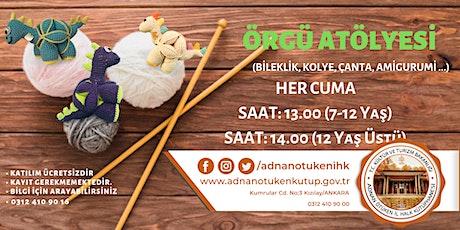 Her Cuma | Örgü Atölyesi - Saat: 13:00 - 16:00 - #adnanotukenihk tickets