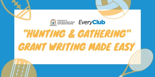 """Hunting & Gathering"" -  Grant Writing Made Easy"