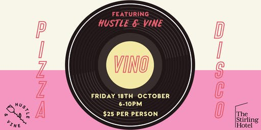 Pizza Vino Disco at the Stirling Hotel
