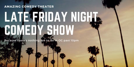 OC's Best LATE NIGHT Friday Standup Show -  Live Standup Comedy tickets