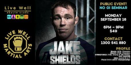 JAKE SHIELDS - BJJ & MMA Seminar tickets