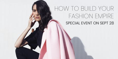 Fashion and Apparel Panel:  How To Build & Grow Your Fashion Empire - FREE tickets
