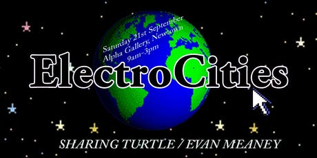 ElectroCities III: Sharing Turtle // Evan Meaney tickets