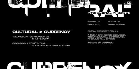 Pitch Portal presents: Cultural > Currency tickets