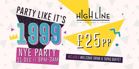 Party like it's 1999 at High Line - NYE Party 2019 tickets