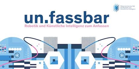 un.fassbar - Robotik und Künstliche Intelligenz zum Anfassen Tickets