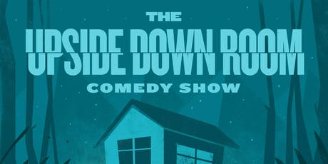 The Upside Down Room: Comedy Show tickets