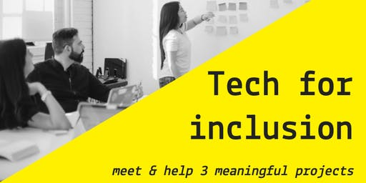 WORKSHOP // Tech for inclusion : meet & help three meaningful projects
