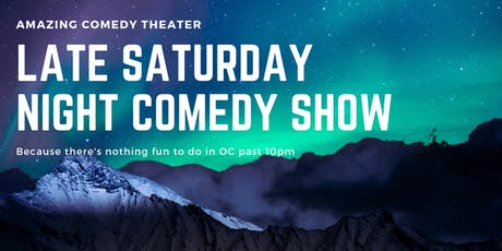 OC's Best LATE NIGHT Saturday Standup Show -  Live Standup Comedy tickets