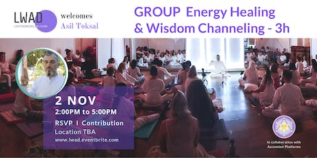 Group Energy Healing & Wisdom Channeling with Asil Toskal - Hosted by LWAD tickets