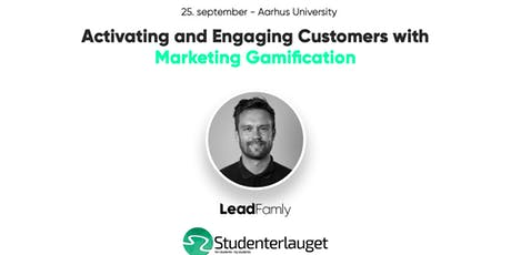 Activating and Engaging Customers with Marketing Gamification tickets