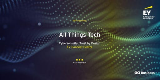 All Things Tech - Cybersecurity: Trust by Design