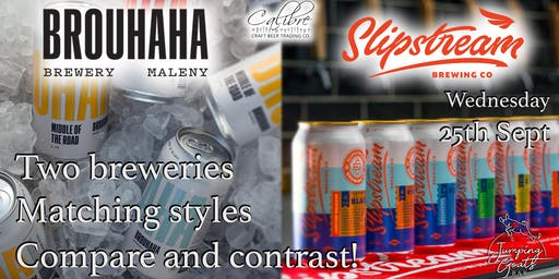 Brouhaha and Slipstream Beer Tasting - Compare and Contrast!