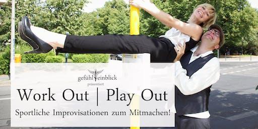 Work Out | Play Out - Sportliche Improvisationen zum Mitmachen!