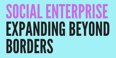 Social Enterprise – Expanding Beyond Borders tickets
