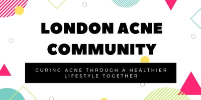 London Acne Community: Acne Nutrition Class & Support Group Meetup 1 | FREE