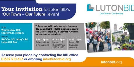 Luton BID's 'Our Town-Our Future' event tickets