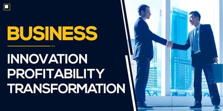 Business- Innovation,  Profitability & Transformation tickets