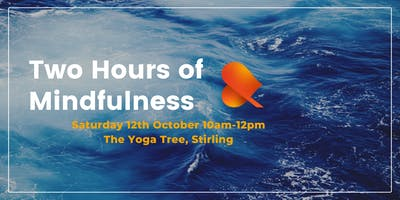 Two Hours of Mindfulness - Stirling