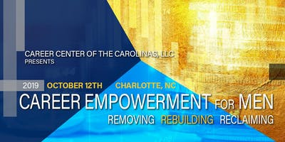 Career Empowerment for Men 2019. Powered by Career Center of the Carolinas