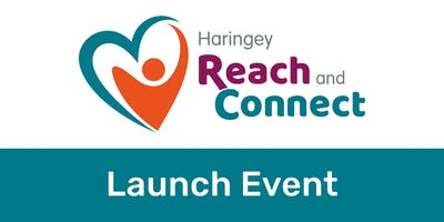 Haringey Reach and Connect - Service Launch Event