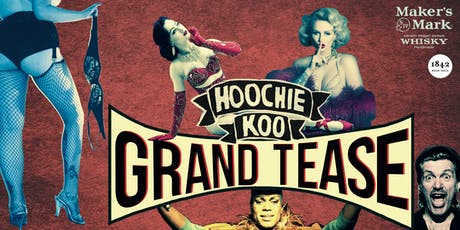 Hoochie Koo pres. The Grand Tease Tickets