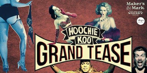 Hoochie Koo pres. The Grand Tease