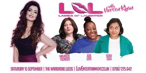 LOL (Ladies Of Laughter) With Noreen Khan : Leeds