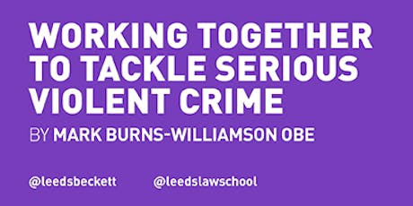 Working together to tackle serious violent crime tickets