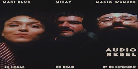 Mari Blue, Mihay e Mário Wamser ingressos