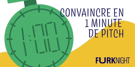 FURK NIGHT · Convaincre en 1 minute de pitch billets