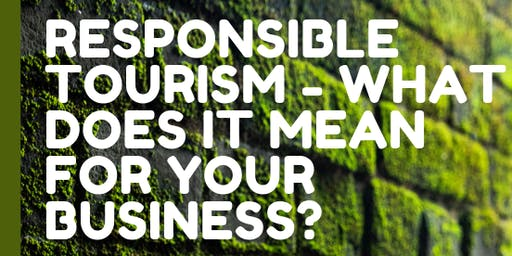 Responsible Tourism and What it Means for You