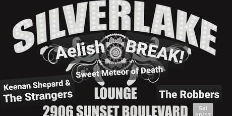 Aelish - Keenan Shepard & The Strangers - Sweet Meteor of Death - The Robbers - Break @ SilverLake Lounge   tickets