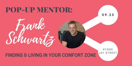 Pop-Up Mentor CLT - Frank Schwartz:  Finding & Living In Your Comfort Zone tickets