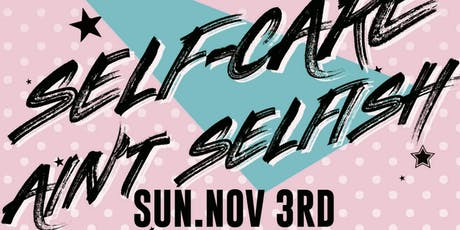Self Care Ain't Selfish tickets
