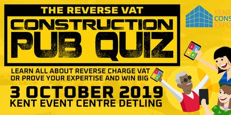 The Reverse VAT Construction Pub Quiz at Kent Construction Expo tickets