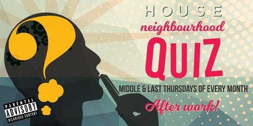 HOUSE presents: OFF THE WALL neighborhood quiz - Thursday 26th September 2019